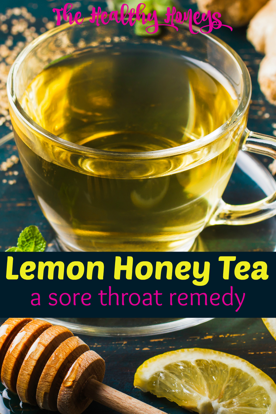 lemon honey tea recipe (cough and sore throat remedy) - the healthy
