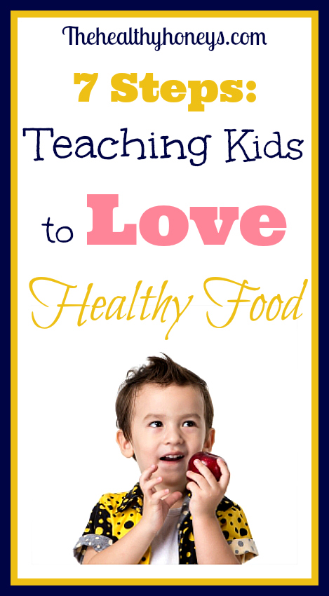 Teaching kids to love healthy food