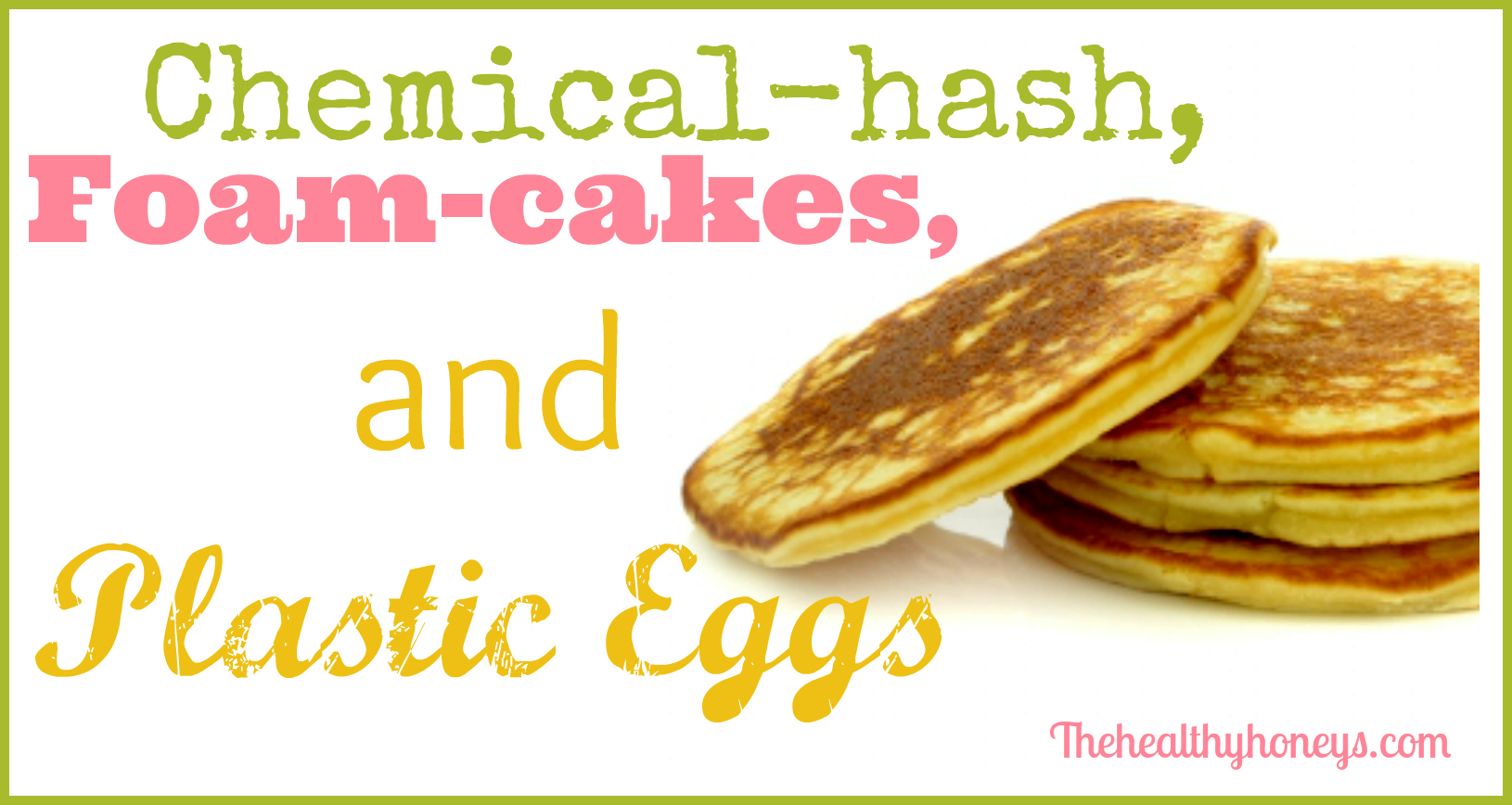 Chemical-Hash, Foam-cakes, and Plastic Eggs