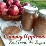 Canning Season: How to Can Applesauce the Real Food Way