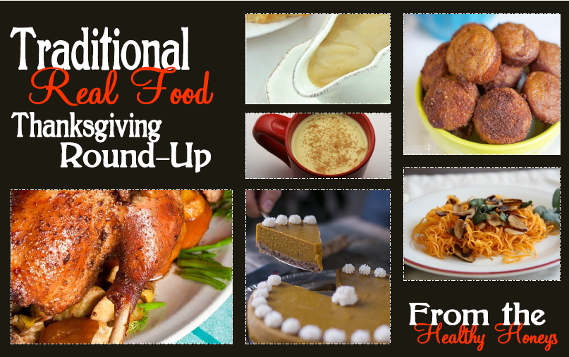 A Traditional Real Food Thanksgiving, with some great recipes!