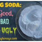 Baking Soda: The Good, the Bad, and the Ugly