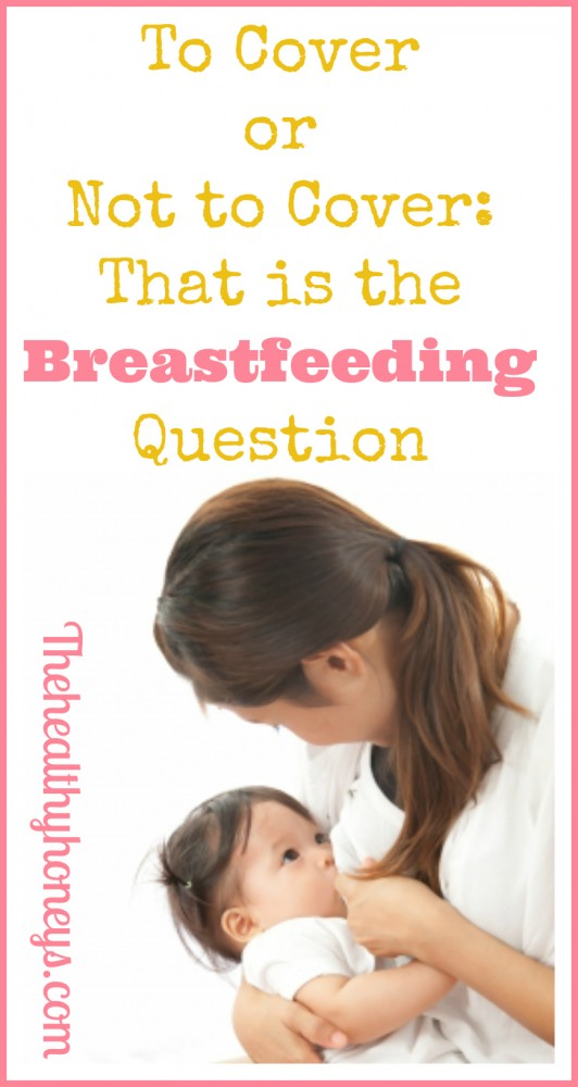 To Cover or Not to Cover That is the Breastfeeding Question.