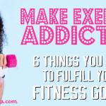How to Make a Behavior Addictive: Make Exercise Addictive