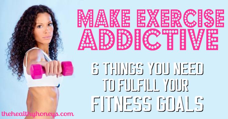Make exercise addicting
