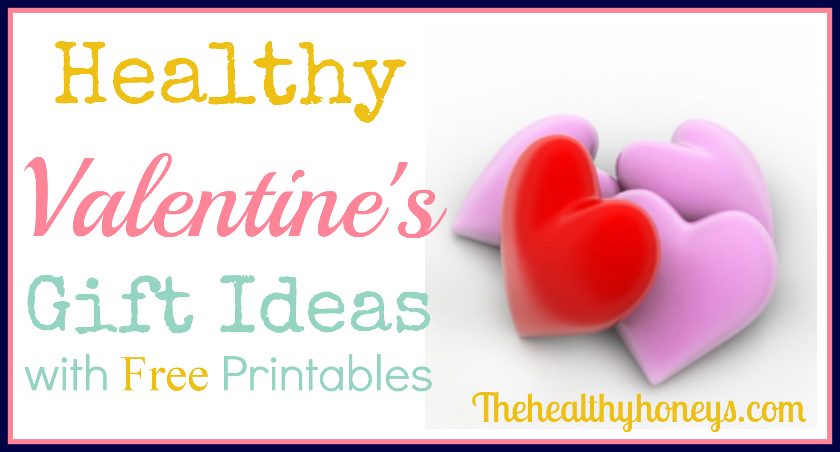 Healthy Valentine's Gift Ideas with Free Printables
