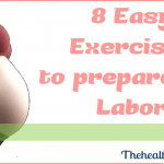 8 Easy Exercises to Prepare for Labor and Delivery