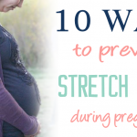 10 Easy Ways to Prevent Stretch Marks During Pregnancy