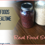 Staples to make Real Food Meal Time Easier