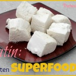 Benefits of Gelatin: The Forgotten Superfood