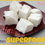 Benefits of Gelatin: The Forgotten Superfood