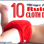 10 Ways to Ruin your Cloth Diapers: Cloth Diaper Care