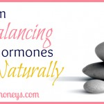 How I'm Balancing My Hormones Naturally
