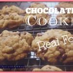 Real Food Chocolate Chip Cookies