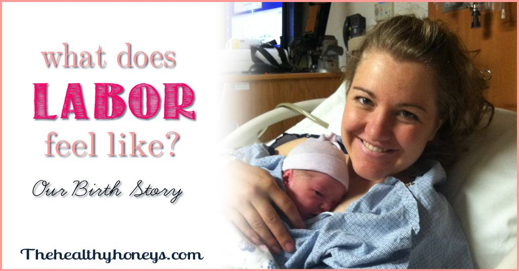 What does Labor feel like?…and My Birth Story