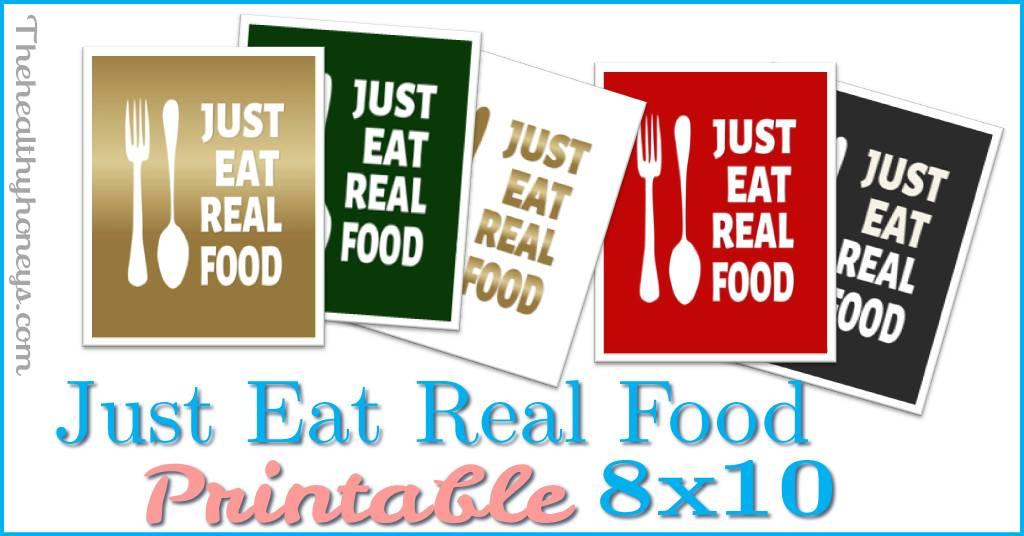Just Eat Real Food Printable 8×10