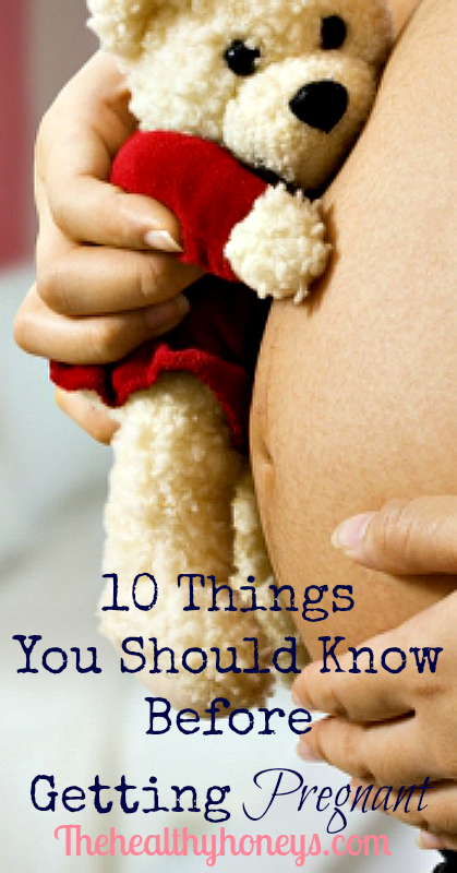 10 things you should know before getting pregnant