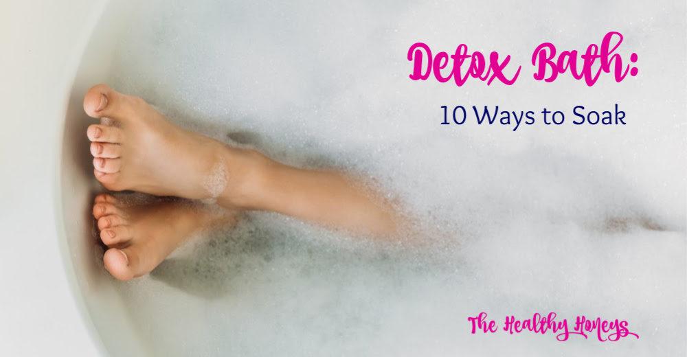 Detox Bath: 10 Ways to Soak