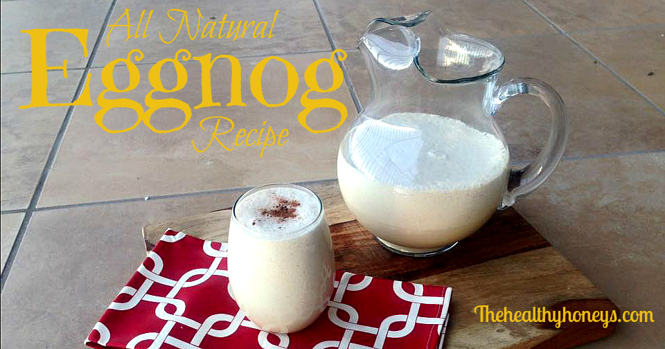 Homemade All Natural Eggnog Recipe