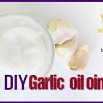 DIY Garlic Oil Ointment for Healing