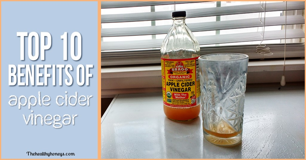 Top 10 Benefits of Apple Cider Vinegar