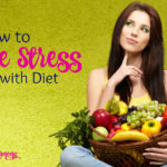 How to Reduce Stress with Diet